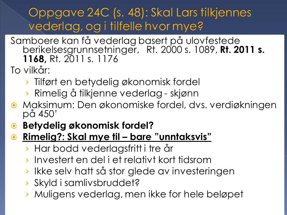 Oppgave 24C (s. 48): Skal Lars tilkjennes vederlag, og i tilfelle hvor mye