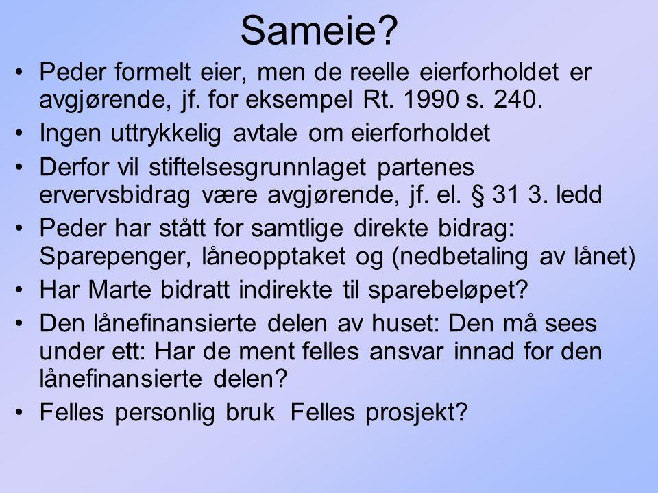 Sameie Peder formelt eier, men de reelle eierforholdet er avgjørende, jf. for eksempel Rt. 1990 s. 240.