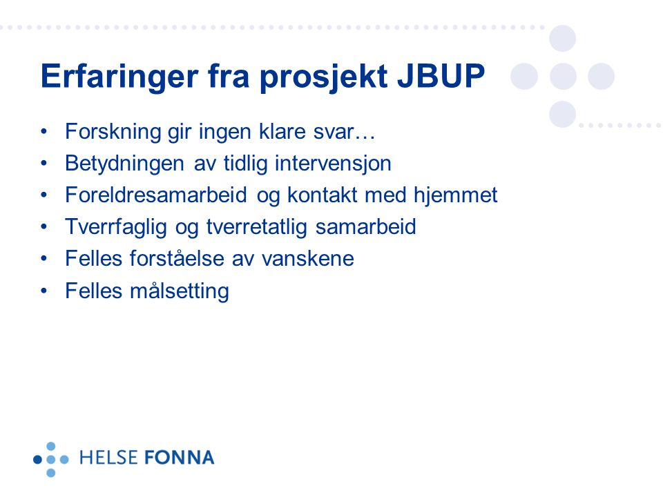 Erfaringer fra prosjekt JBUP