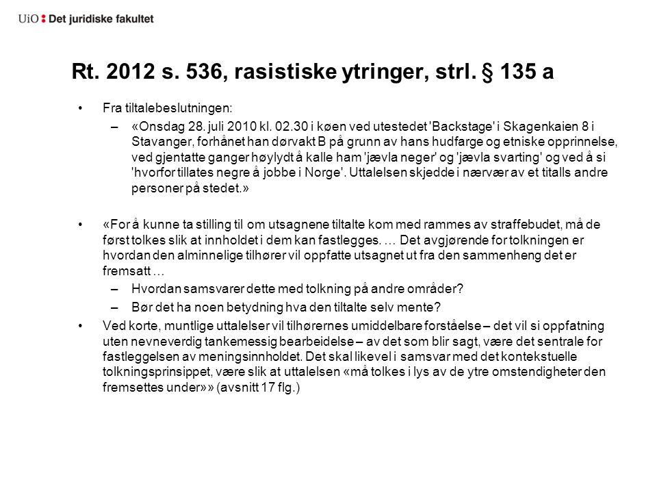 Rt. 2012 s. 536, rasistiske ytringer, strl. § 135 a