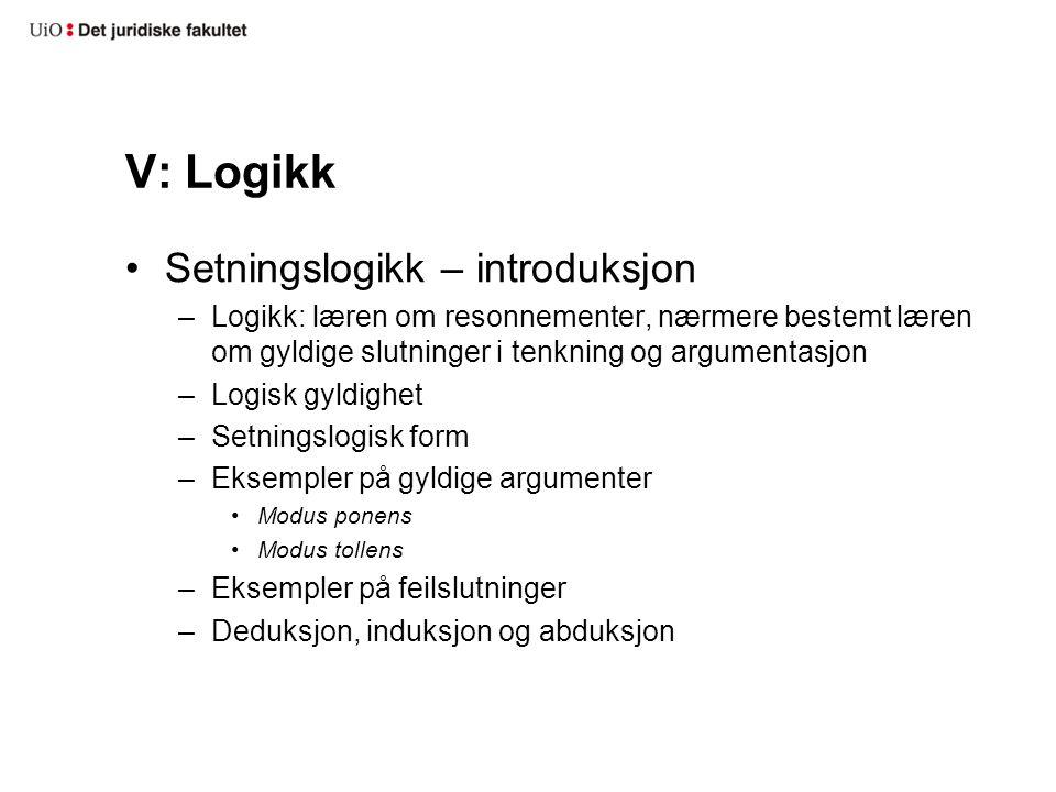 V: Logikk Setningslogikk – introduksjon