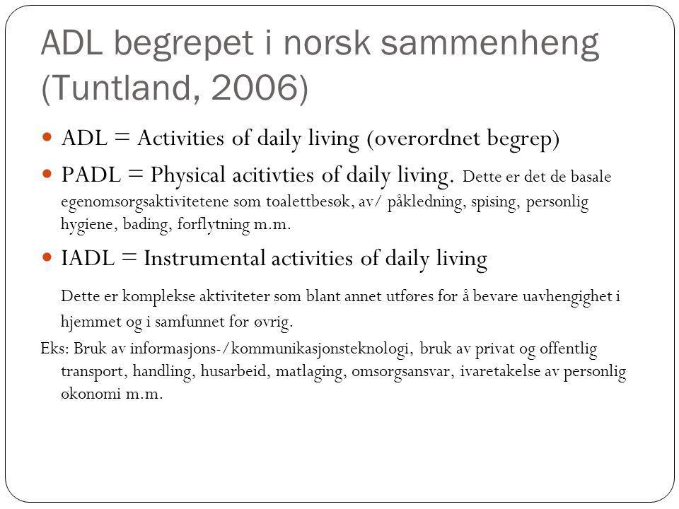 ADL begrepet i norsk sammenheng (Tuntland, 2006)