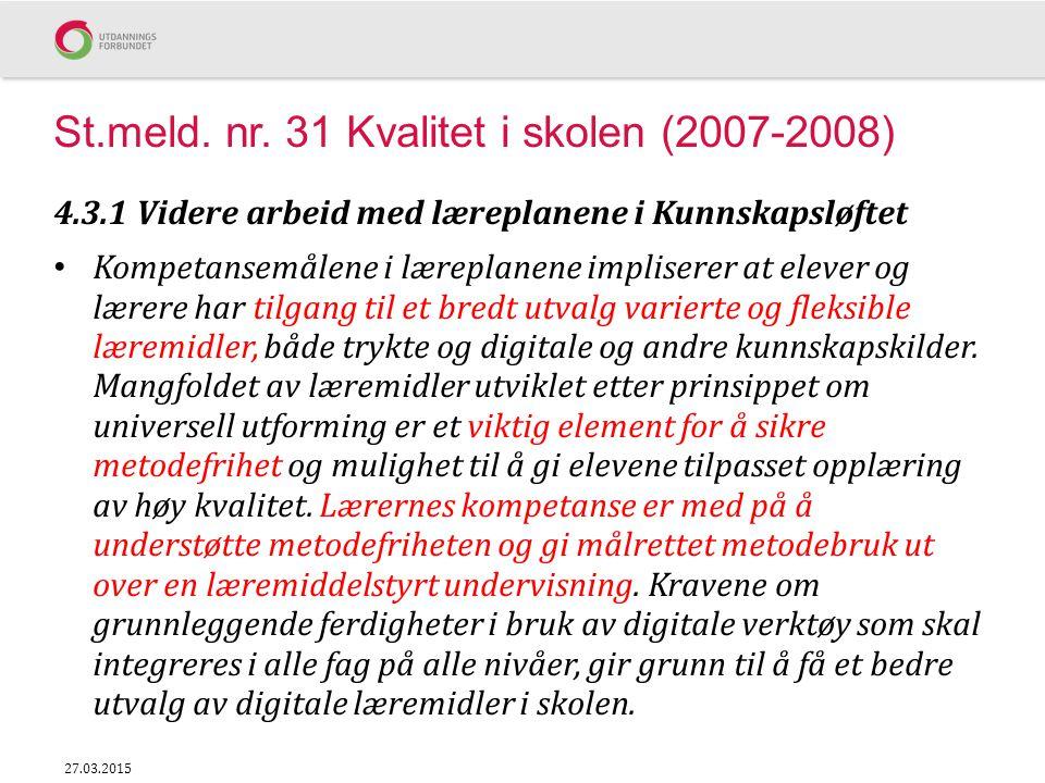 St.meld. nr. 31 Kvalitet i skolen (2007-2008)