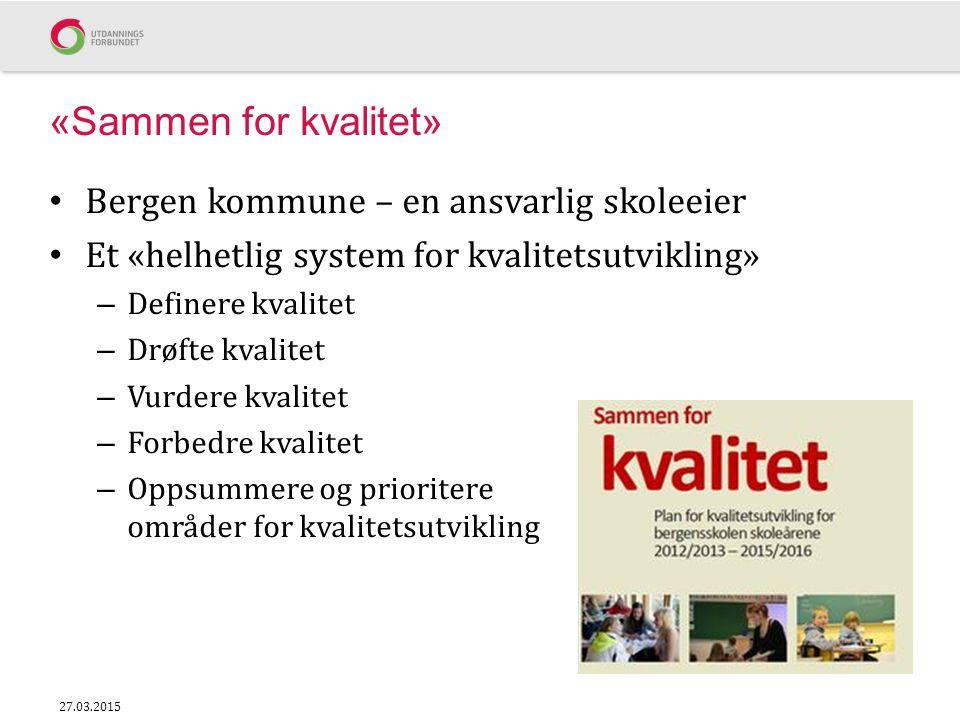 «Sammen for kvalitet» Bergen kommune – en ansvarlig skoleeier