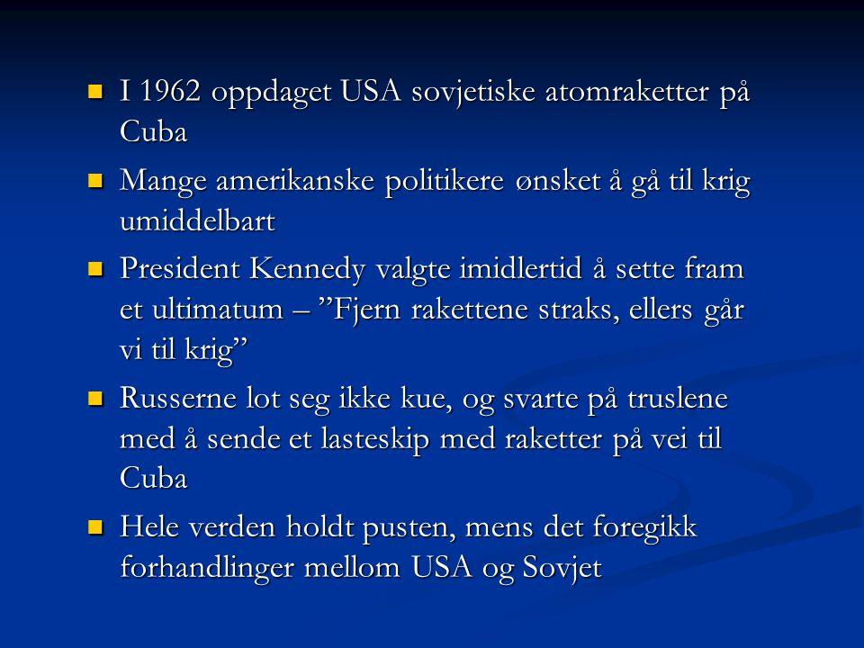 I 1962 oppdaget USA sovjetiske atomraketter på Cuba