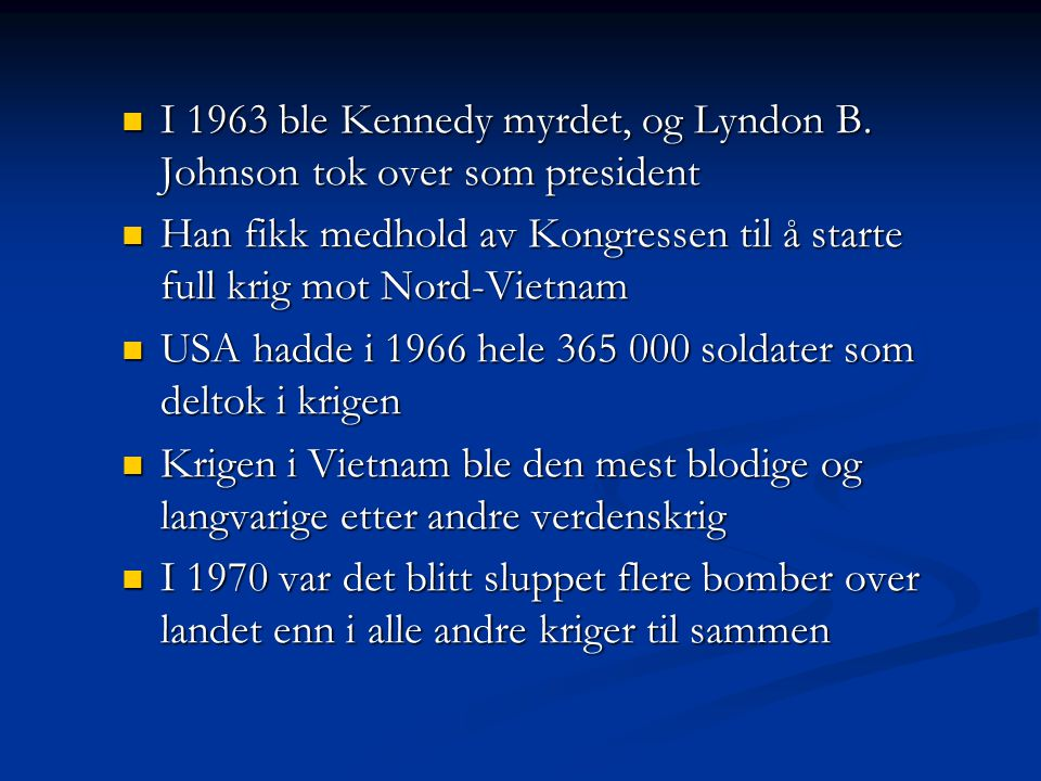 I 1963 ble Kennedy myrdet, og Lyndon B. Johnson tok over som president