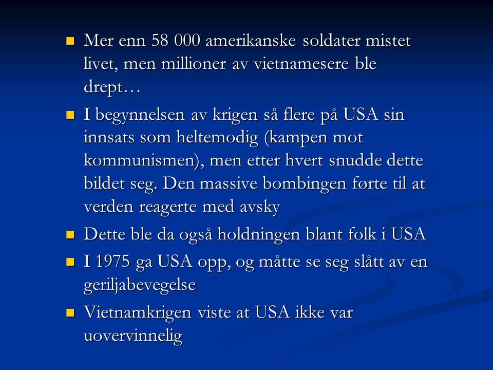 Mer enn 58 000 amerikanske soldater mistet livet, men millioner av vietnamesere ble drept…
