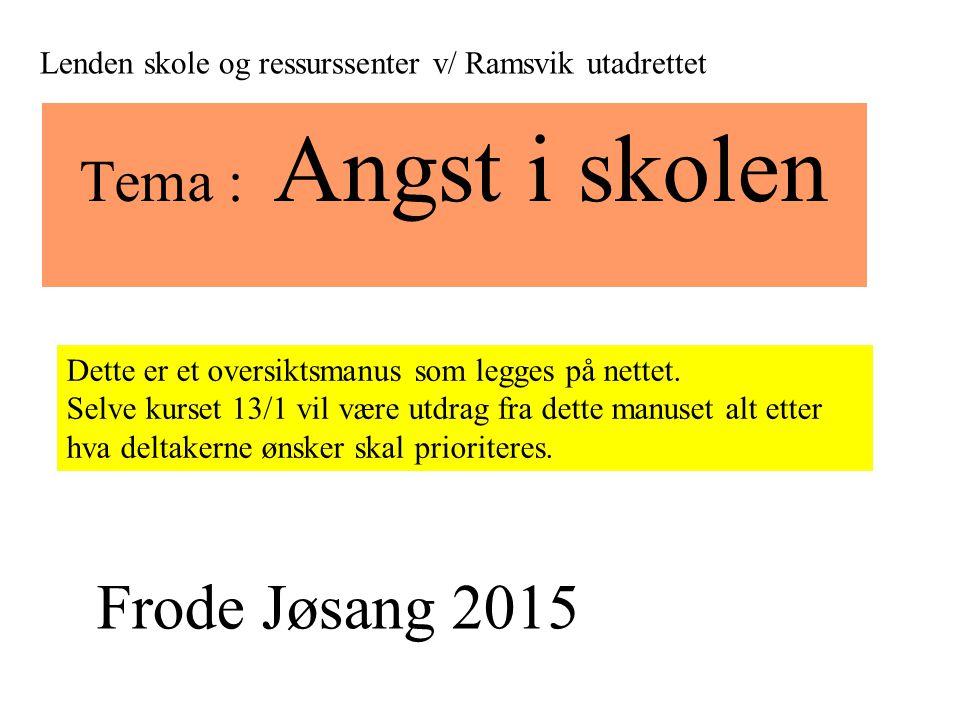 Frode Jøsang 2015 Tema : Angst i skolen