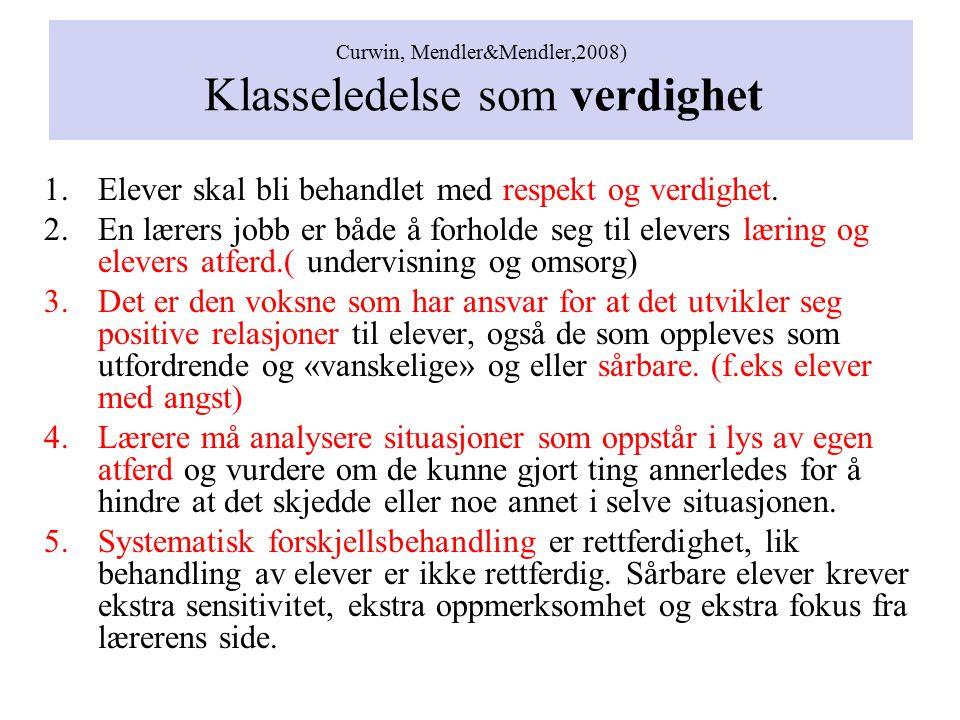Curwin, Mendler&Mendler,2008) Klasseledelse som verdighet