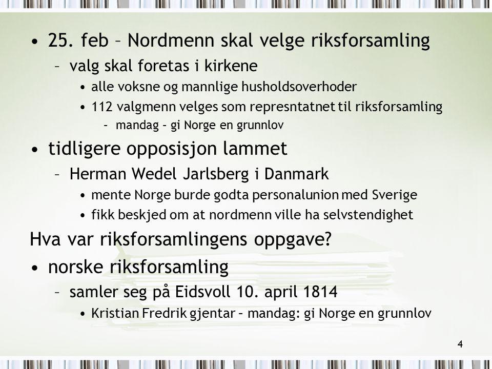 25. feb – Nordmenn skal velge riksforsamling