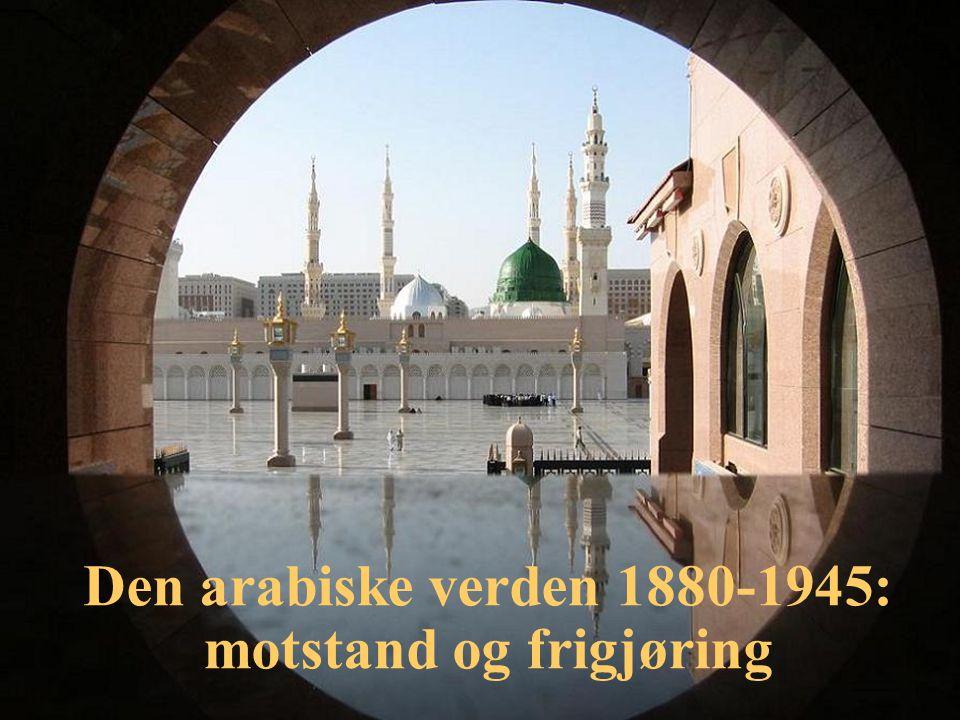 Den arabiske verden 1880-1945: motstand og frigjøring