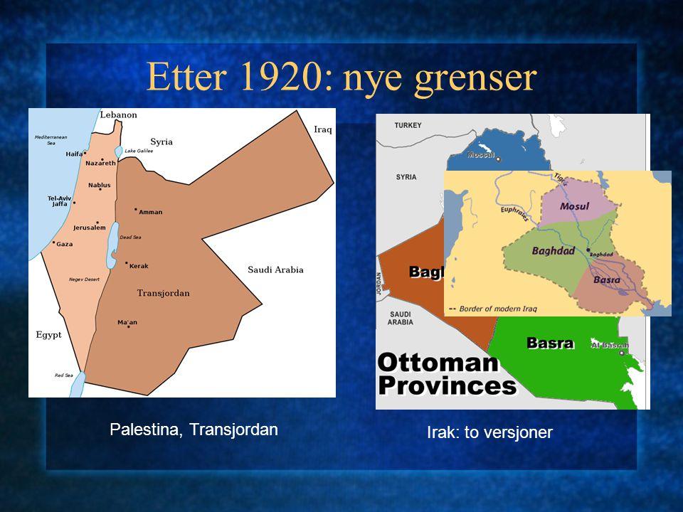 Etter 1920: nye grenser Palestina, Transjordan Irak: to versjoner