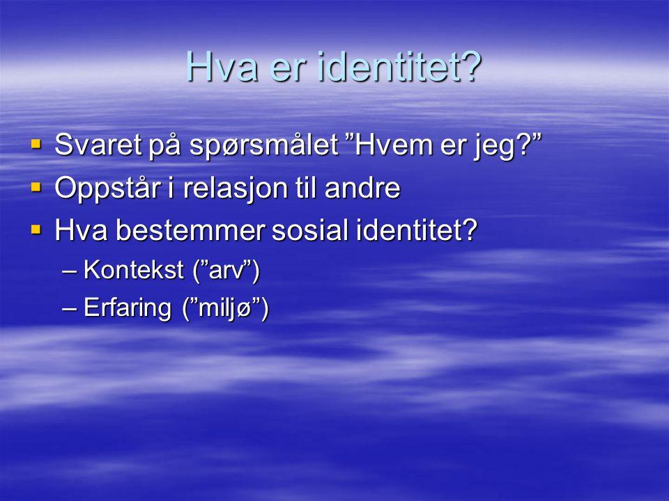 Hva er identitet Svaret på spørsmålet Hvem er jeg