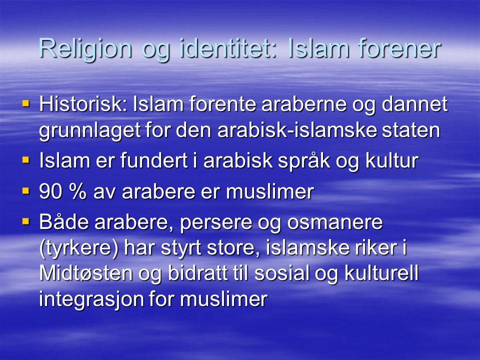 Religion og identitet: Islam forener