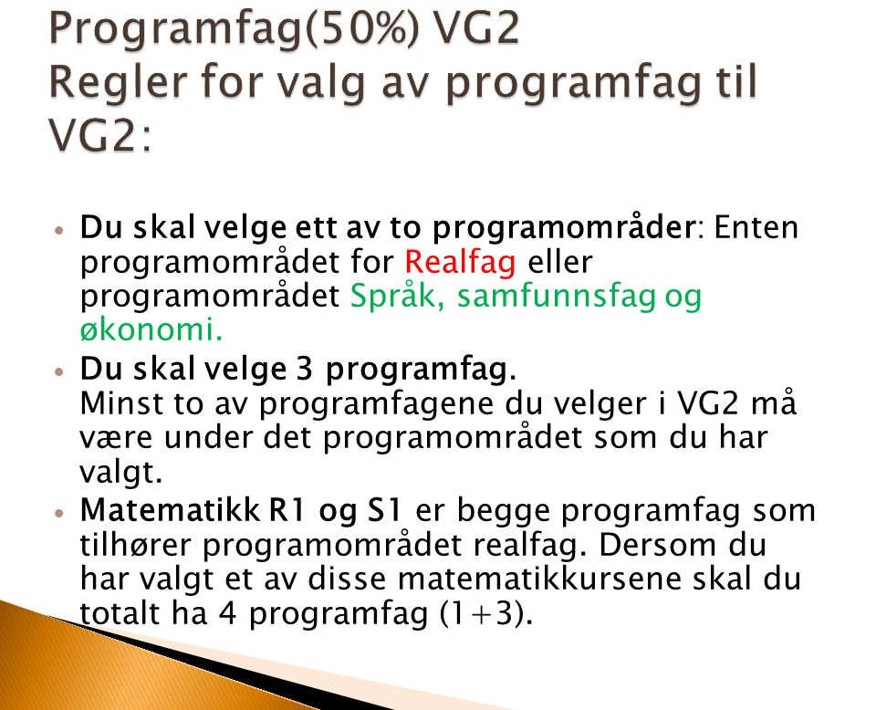 Programfag(50%) VG2 Regler for valg av programfag til VG2:
