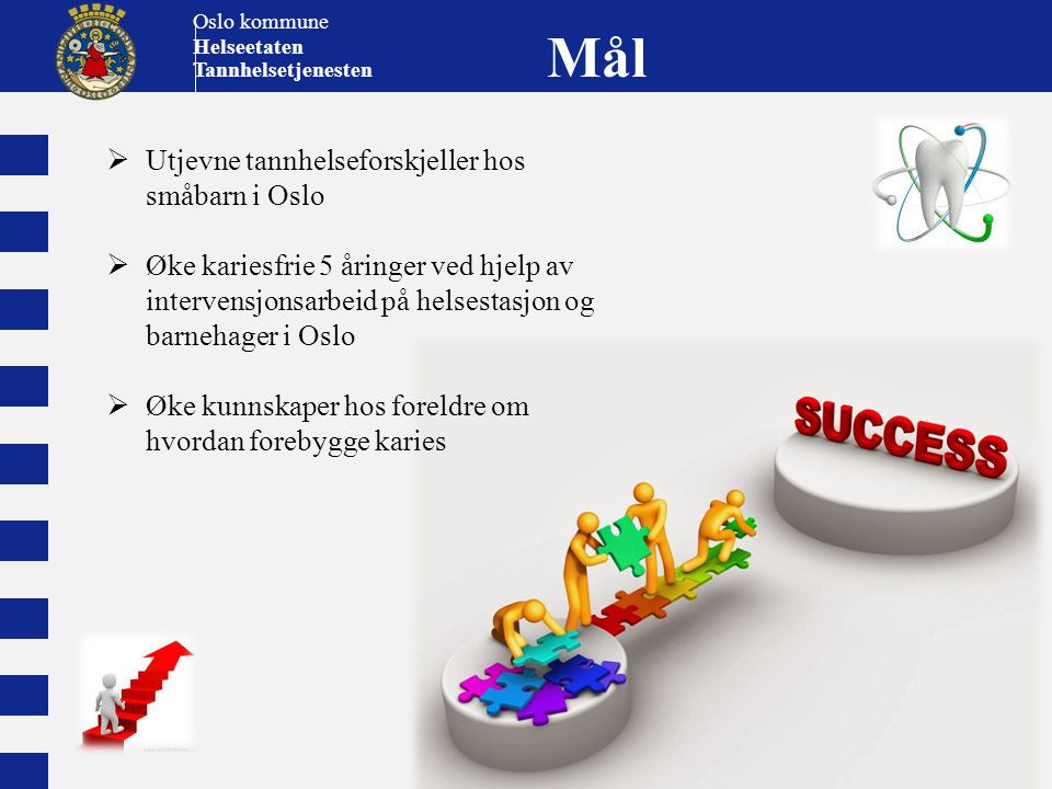 Utjevne tannhelseforskjeller hos småbarn i Oslo