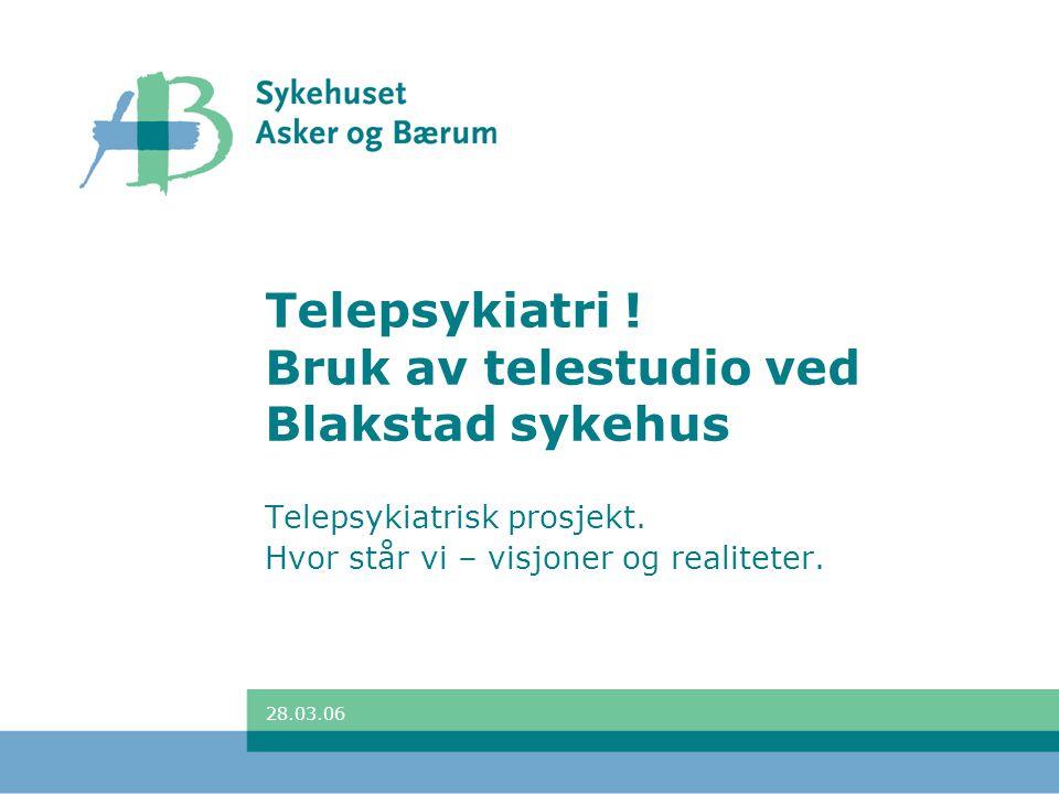 Telepsykiatri ! Bruk av telestudio ved Blakstad sykehus