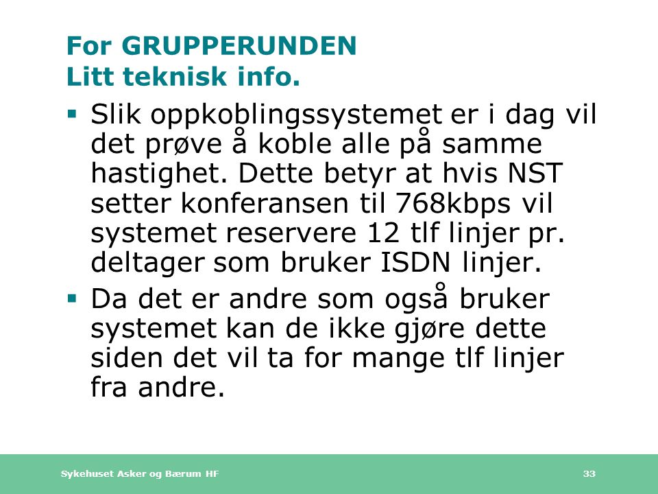 For GRUPPERUNDEN Litt teknisk info.