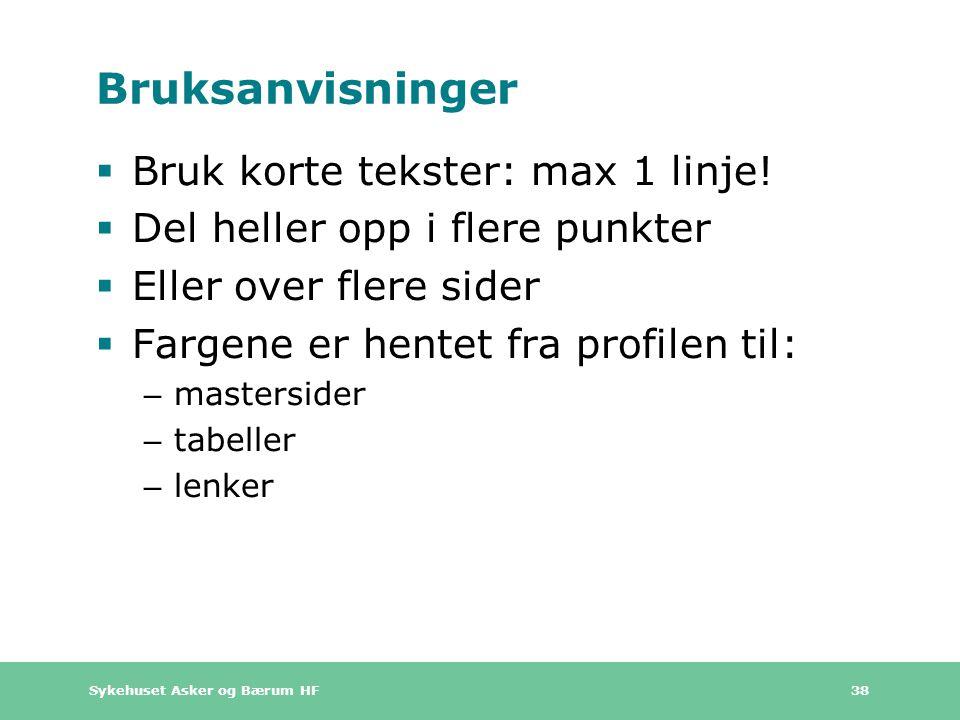 Bruksanvisninger Bruk korte tekster: max 1 linje!
