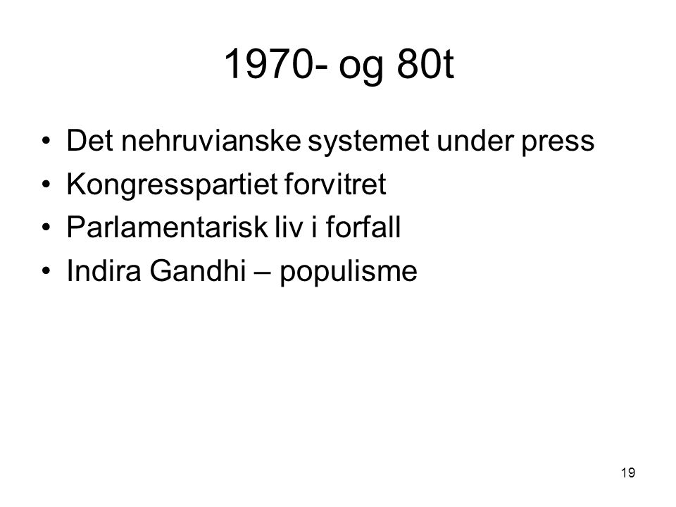 1970- og 80t Det nehruvianske systemet under press