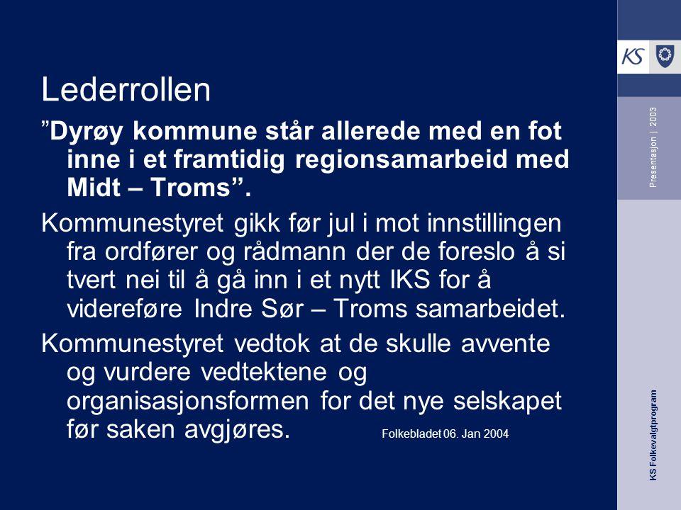 Lederrollen Dyrøy kommune står allerede med en fot inne i et framtidig regionsamarbeid med Midt – Troms .