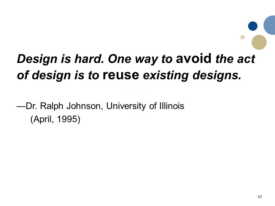 Design is hard. One way to avoid the act of design is to reuse existing designs.