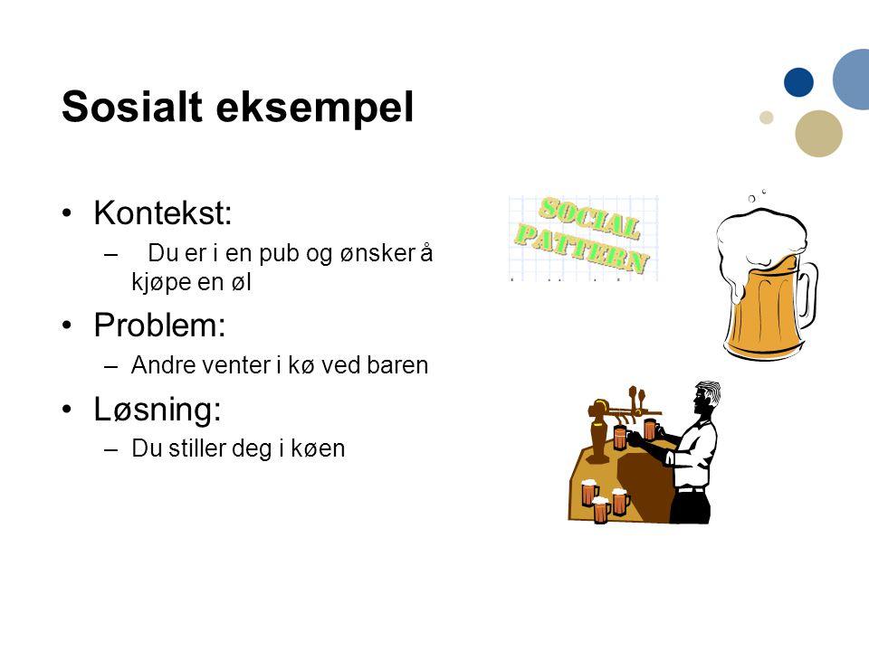 Sosialt eksempel Kontekst: Problem: Løsning: