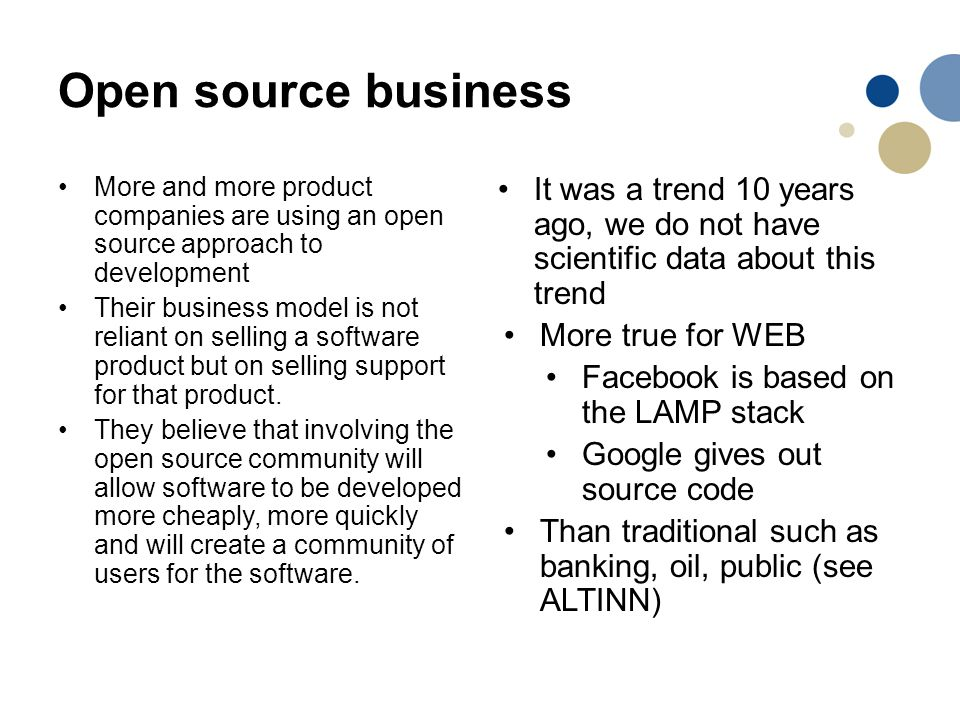 Open source business More and more product companies are using an open source approach to development.