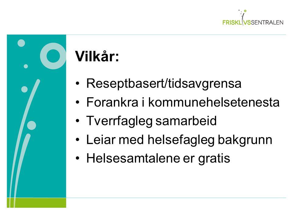 Vilkår: Reseptbasert/tidsavgrensa Forankra i kommunehelsetenesta