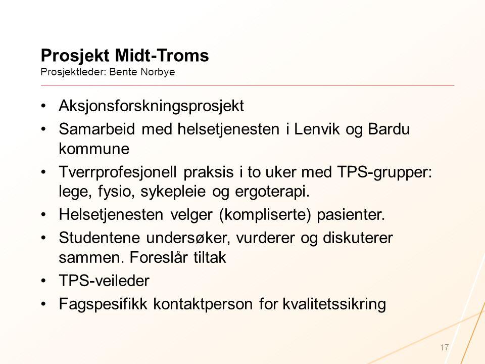 Prosjekt Midt-Troms Prosjektleder: Bente Norbye
