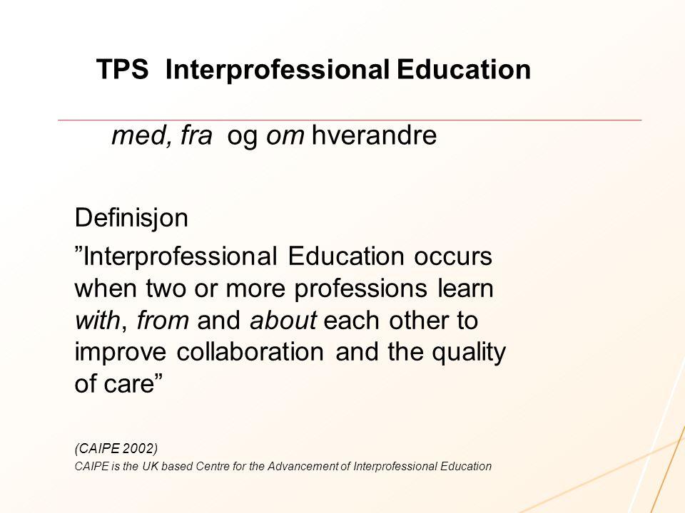 TPS Interprofessional Education med, fra og om hverandre