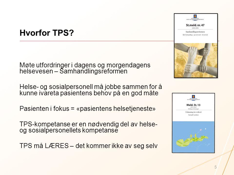 Hvorfor TPS Møte utfordringer i dagens og morgendagens helsevesen – Samhandlingsreformen.
