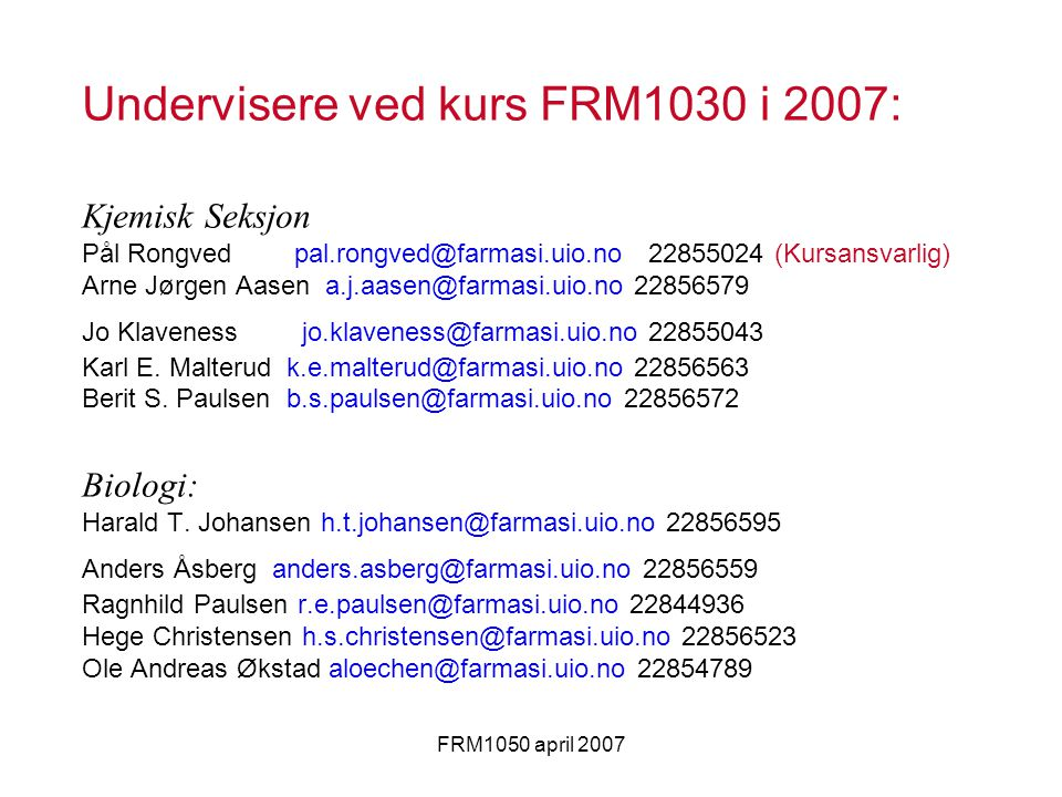Undervisere ved kurs FRM1030 i 2007: