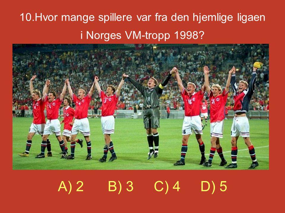 10.Hvor mange spillere var fra den hjemlige ligaen i Norges VM-tropp 1998