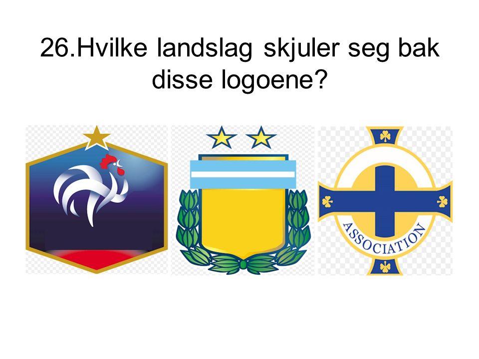 26.Hvilke landslag skjuler seg bak disse logoene