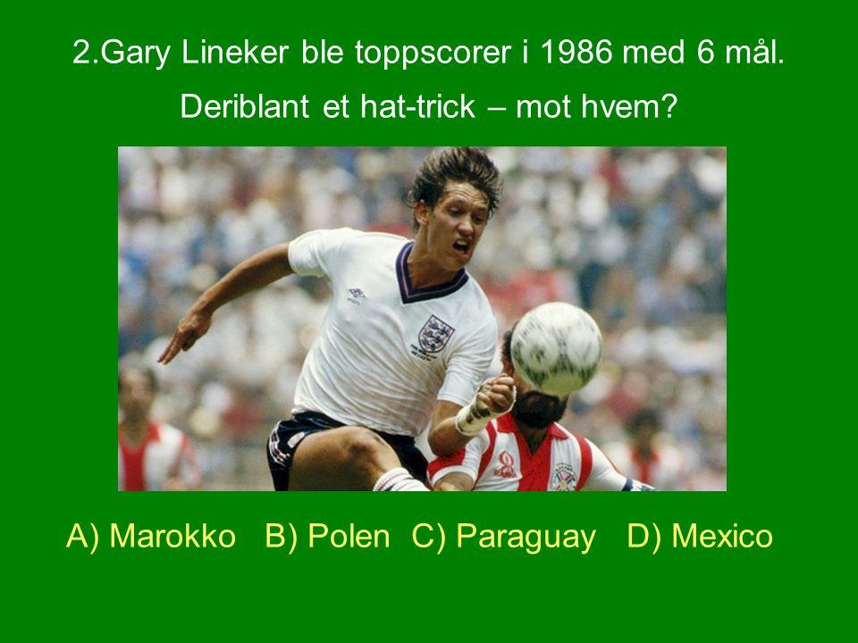 2. Gary Lineker ble toppscorer i 1986 med 6 mål