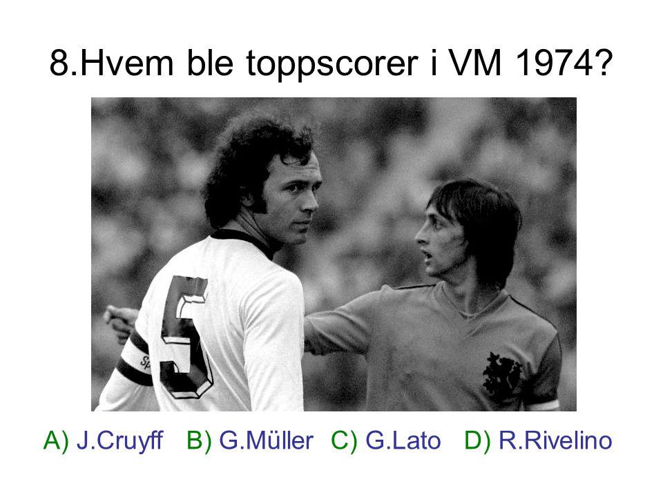 8.Hvem ble toppscorer i VM 1974