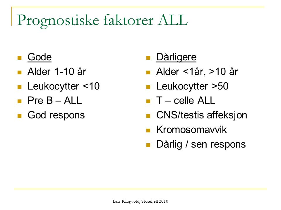 Prognostiske faktorer ALL