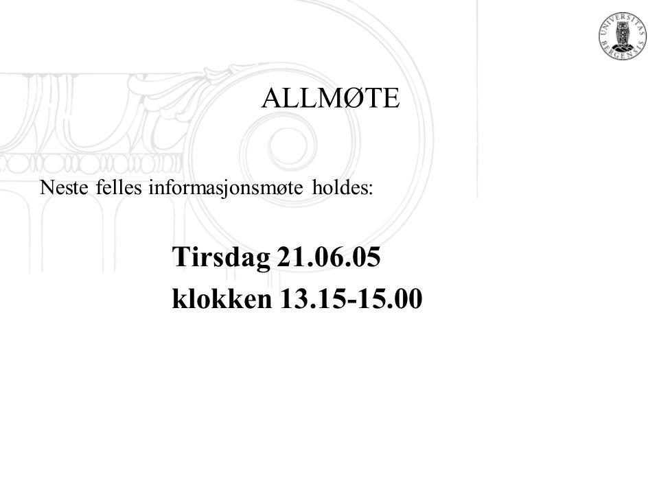 ALLMØTE klokken 13.15-15.00 Neste felles informasjonsmøte holdes: