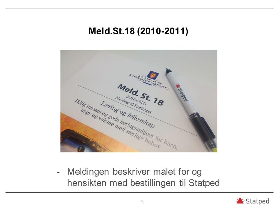 08.04.2017 Meld.St.18 (2010-2011) Meldingen beskriver målet for og hensikten med bestillingen til Statped.