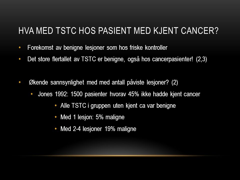 Hva med tstc hos pasient med kjent cancer