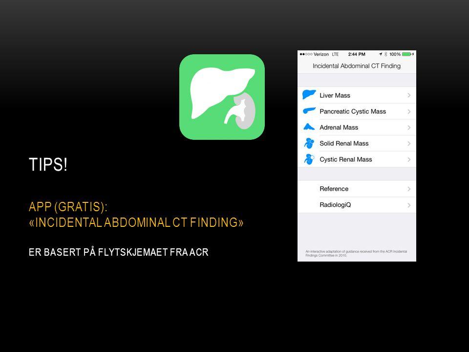 Tips! app (gratis): «incidental abdominal ct finding» er basert på flytskjemaet fra acr