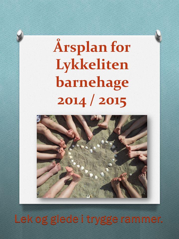 Årsplan for Lykkeliten barnehage 2014 / 2015