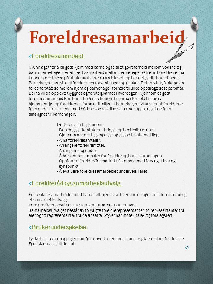 Foreldresamarbeid Foreldresamarbeid: Foreldreråd og samarbeidsutvalg: