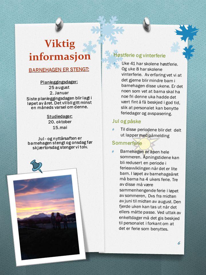 Viktig informasjon Høstferie og vinterferie BARNEHAGEN ER STENGT: