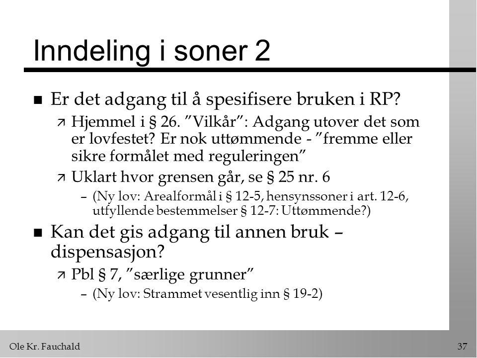 Inndeling i soner 2 Er det adgang til å spesifisere bruken i RP