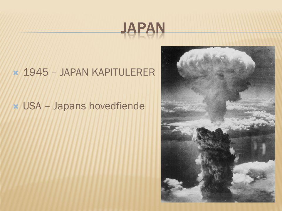 Japan 1945 – JAPAN KAPITULERER USA – Japans hovedfiende
