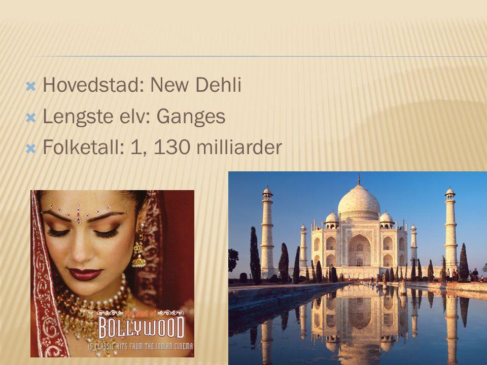 Hovedstad: New Dehli Lengste elv: Ganges Folketall: 1, 130 milliarder
