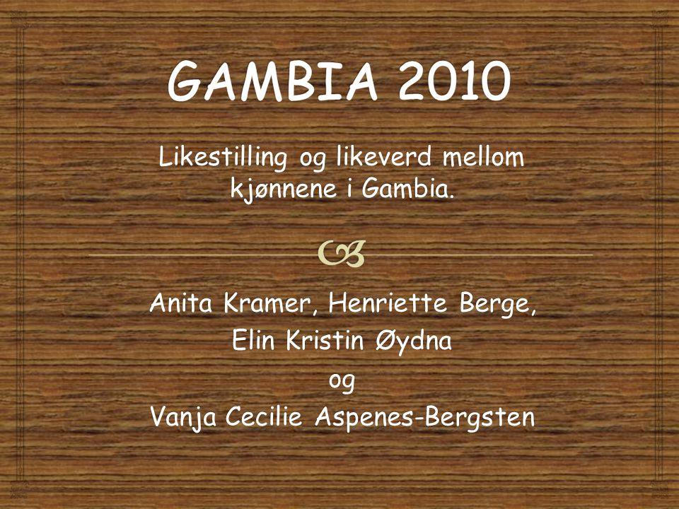GAMBIA 2010 Likestilling og likeverd mellom kjønnene i Gambia.