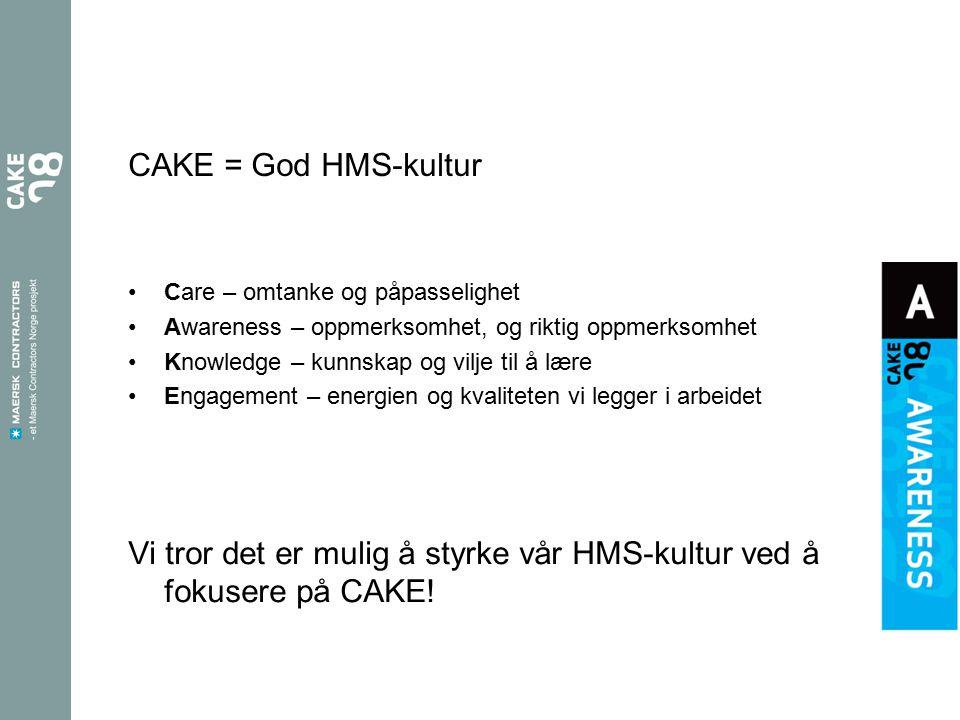 Vi tror det er mulig å styrke vår HMS-kultur ved å fokusere på CAKE!